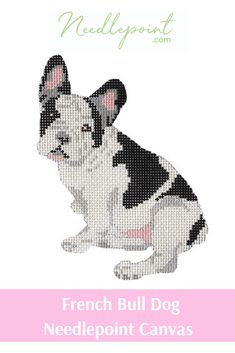 The cutest French Bull Dog handprinted needlepoint canvas from PIP & Roo. #PR68