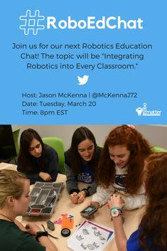 "Our last #RoboEdChat was such a success that we want have another one this month! Join us on Tuesday, March 20 at 8pm ET to discuss ""Integrating Robotics into Every Classroom."""
