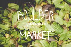 Boulder Farmers' Market, one of our biggest markets in the area