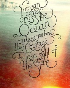 life is alike ocean......either go in struggling or watch the shore without goals