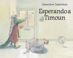 """Geneviève Casterman. """"Esperando a Timoun"""". Editorial Flamboyant. (+ de 3 años)."""