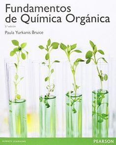 """Fundamentos de química orgánica  : 3a ed."" / Paula Yurkanis Bruice. Madrid : Pearson Educación, cop. 2015. Matèries: Química orgànica. #nabibbell"