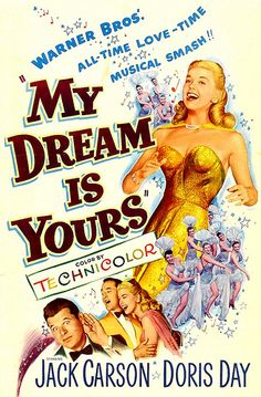 My Dream is Yours - the best movie with Doris Day ever, in my opinion.
