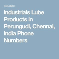 Industrials Lube Products in Perungudi, Chennai, India Phone Numbers