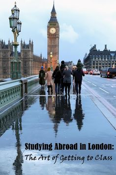 Studying Abroad in London: The Art of Getting to Class                                                                                                                                                                                 More