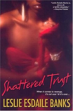 Shattered Trust (The Trust #3) by Leslie Esdaile Banks