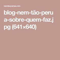 blog-nem-tão-perua-sobre-quem-faz.jpg (641×640)