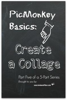 PicMonkey Basics: Create a Collage