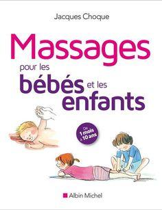 Massages pour les bébés et les enfants, de Jacques Choque