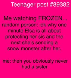 "Teenager post about FROZEN I have a ""sister"" Named Olivia Rivera (her Pinterest name is ollie rivera) abd she gets in my nerves a lot!!! But I still ❤️❤️❤️❤️❤️❤️❤️❤️❤️❤️❤️❤️ Her!!!!!"