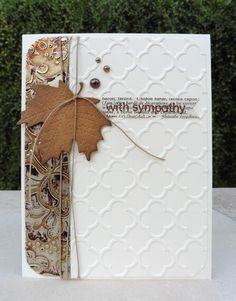 with sympathy card Fall Cards, Christmas Cards, Christmas Greetings, Leaf Cards, Embossed Cards, Thanksgiving Cards, Halloween Cards, Paper Cards, Creative Cards