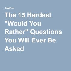 """The 15 Hardest """"Would You Rather"""" Questions You Will Ever Be Asked Would U Rather Questions, Either Or Questions, Hard Would You Rather, Random Questions, Fun Survey Questions, Questions For Friends, Fun Icebreaker Games, Fun Games, Snapchat Posts"""