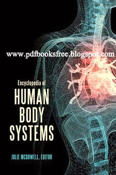 "Read ""Encyclopedia of Human Body Systems"" by Julie McDowell available from Rakuten Kobo. The Encyclopedia ofthe Human Body Systemsprovides an overview of the physiology of the major organ systems of the body. Human Body Unit, Human Body Systems, Bodily Functions, Modelos 3d, English Book, Free Pdf Books, Poetry Books, History Books, Physiology"