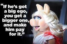 27 Reasons Miss Piggy Is The Ultimate Feminist Icon