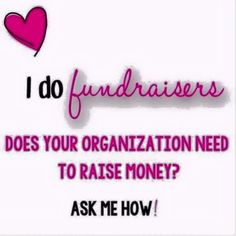 Fundraisers for any group/organization or event.. I'd be honored to help!