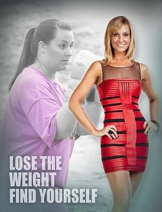 Lose the weight and find yourself!