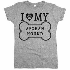 'I Love My Afghan Hound'