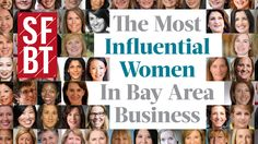 We're pleased to publish our annual Influential Women in Business, which honors Bay Area leaders in business, government and nonprofits.