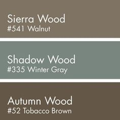 Walnut for Sierra Wood Winter Gray for Shadow Wood and Tobacco Brown for Autumn Wood - March 09 2019 at Exterior Paint Colors For House, Interior Paint Colors, Paint Colors For Home, Exterior Colors, Brown Paint Colors, Interior Design, Neutral Paint, Interior Ideas, Interior Shop