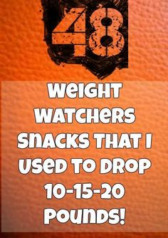 48 Weight Watchers Snacks That I Used to Drop 10-15-20 Pounds! | weight watchers cooking