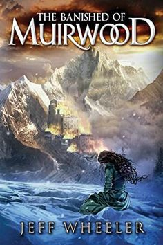 Kindle The Banished of Muirwood (Covenant of Muirwood Book Author Jeff Wheeler, Love Book, Book 1, Pdf Book, Got Books, Books To Read, Scott Patterson, National Geographic Kids, Latest Books, What To Read