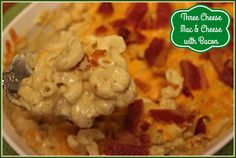 Sweet Tea and Cornbread: Three Cheese Mac & Cheese with Bacon!