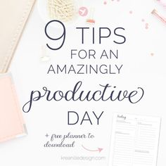 9 Tips for an Amazingly Productive Day