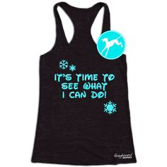 Frozen Elsa Workout Tank it's time to see what I can do Burnout Shirt Top Cross Training Tank sexy funny run running exercise fitness blue