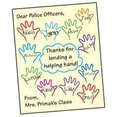 Dear police officers (other community helper), Thanks for lending a helping hand! From, Pre-K 3 @ DP Community Workers, School Community, Classroom Community, Police Officer Crafts, Thank You Poster, People Who Help Us, Community Helpers Preschool, Student Teaching, Preschool Activities