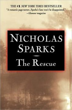 """The Rescue"" My all time favorite Nicholas Sparks book!"
