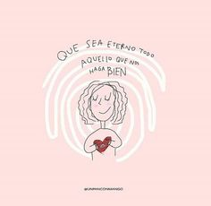 Que sea eterno. . . . . . . . . . . Ilustració Pretty Quotes, Love Quotes, Inspirational Quotes, Motivational Quotes, Positive Mind, Positive Quotes, Words Quotes, Art Quotes, Sayings