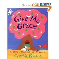 Give me Grace, children's prayer book. Just stumbled on this...but it looks fantastic.