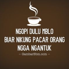 Quotes Lucu, Jokes Quotes, Coffee Humor, Coffee Quotes, Coffee Poster, Cartoon Jokes, Quotes Indonesia, Funny Photos, Wise Words