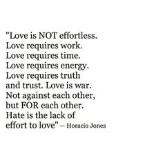 hate is the lack of effort to love.