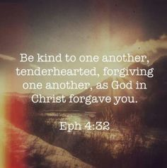 One of my very first scriptures I memorized. Max Lucado tweeted: As long as you are trying to forgive, you are forgiving.