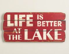 Life Is Better At The Lake sign  For the fisherman. Let him express his love of fishing with this rustic sign.