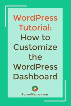 Tutorial: Customizing the WordPress Dashboard via @reneeshupe