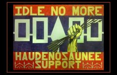 Haudenosaunee Support Idle No More by Brandon Lazore (Onondaga Nation) Aim Quotes, We Are Strong, Show Photos, Native Art, My People, Pride, Culture, My Love, Native Americans