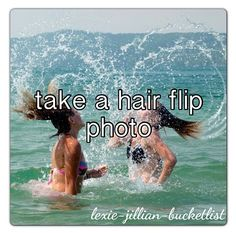 friends bucketlist. hair flip photo