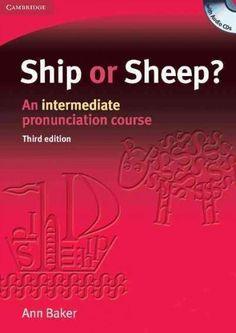 Ship or Sheep?: An Intermediate Pronunciation Course