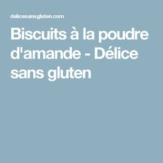 Biscuits à la poudre d'amande - Délice sans gluten