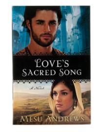 Love's Sacred Song by Mesu Andrews   (Historical Christian Fiction)