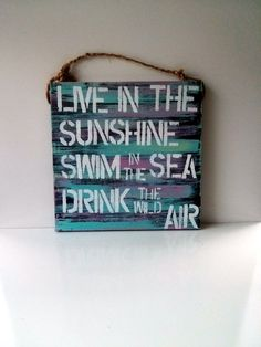 live in the sunshine swim in the sea drink the wild air / Emerson / beach sign / beach cottage / quote / sea gypsy california