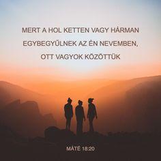 MATTEUS want waar twee of drie in my Naam saam is, daar is Ek by hulle. Bible Quotes, Bible Verses, Matthew 18 20, La Sainte Bible, Spiritual Disciplines, New Living Translation, Love Others, Gods Love, Dares