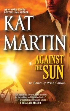 Against the Sun (Raines of Wind Canyon) by Kat Martin. $5.76. 397 pages. Publisher: Mira (May 29, 2012)