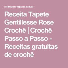 Receita Tapete Gentillesse Rose Crochê | Crochê Passo a Passo - Receitas gratuitas de crochê