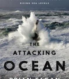 The Attacking Ocean: The Past Present And Future Of Rising Sea Levels PDF