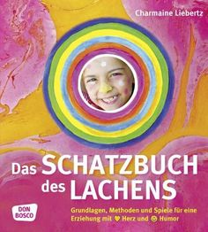 Schatzbuch des Lachens: Amazon.de: Charmaine Liebertz: Bücher