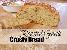 No Knead Roasted Garlic Crusty Bread...sooooo good!