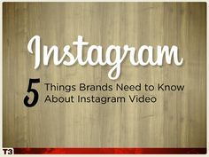#InstagramVideo: 5 Things #Brands Should Know